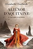 [Chadwick, Elizabeth]  Aliénor d'Aquitaine - Tome 1 : L'été d'une reine 71xdgi11