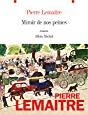 [Lemaitre, Pierre] Miroir de nos peines 81dhkv11