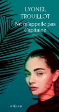 [Trouillot, Lyonel] Ne m'appelle pas Capitaine 97823324