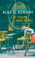 [El Aswany, Alaa] J'ai couru vers le Nil 97823326