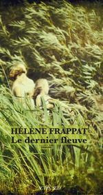[Frappat, Hélène] Le dernier fleuve 97823336