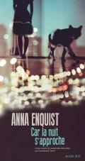 [Enquist, Anna] Car la nuit s'approche 97823358