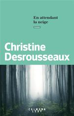 [Desrousseaux, Christine] En attendant la neige 97827013