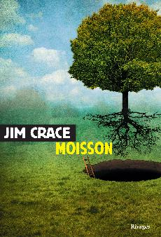 [Crace, Jim] Moisson 97827411