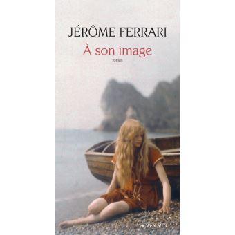 [Ferrari, Jérôme] À son image A-son-10