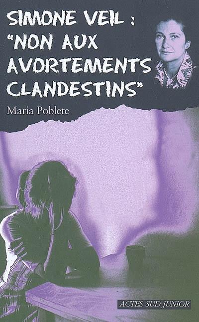 "[Poblete, Maria] Simone Veil : ""Non aux avortements clandestins"" 97827410"