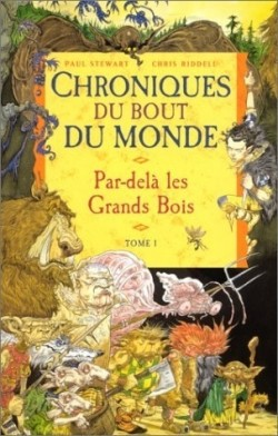 [Stewart, Paul & Riddell, Chris] Chroniques du bout du monde - Tome 1: Par-delà les Grands Bois Chroni10