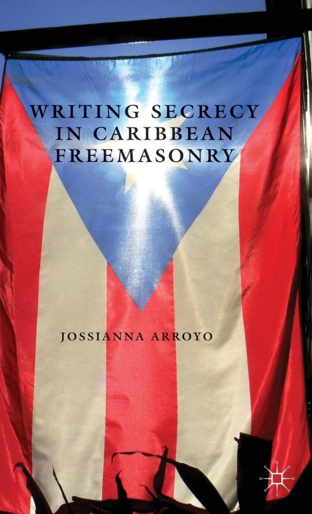 Writing Secrecy in Caribbean Freemasonry  ***  By Jossianna Arroyo Safe_d10