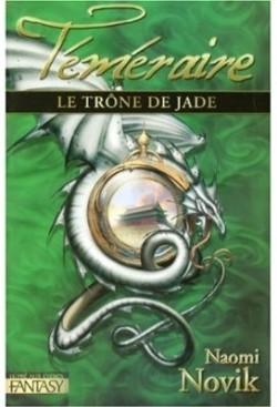 Novik Naomi - Le trône de Jade - Téméraire tome 2 Temera11