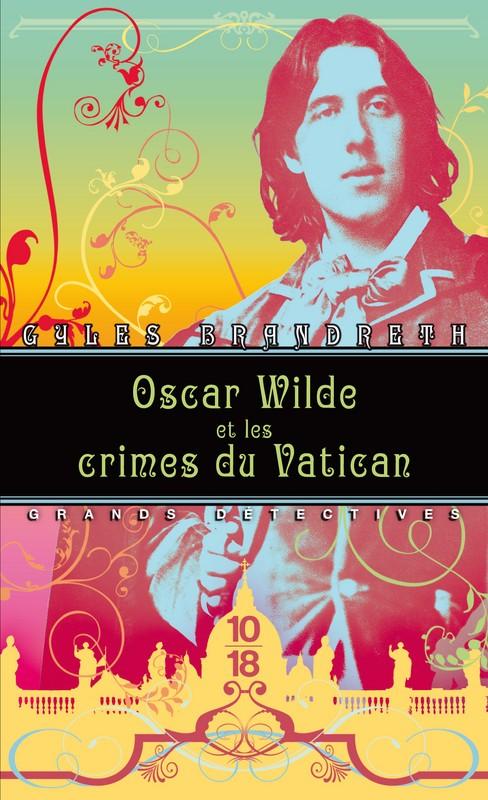 [Brandreth, Gyles] Oscar Wilde - Tome 4 : Oscar Wilde et les crimes du Vatican. 97822610