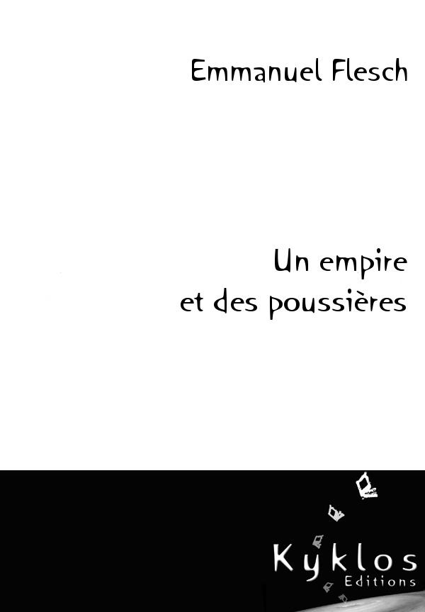 [Editions Kyklos] Un empire et des poussières d'Emmanuel Flesch 97829111
