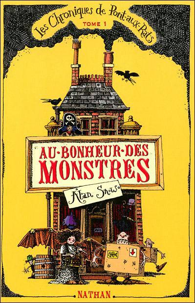 [Snow, Alan] Les chroniques de Pont-aux-Rats - Tome 1: Au bonheur des monstres.  Bonheu10