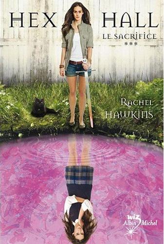 [Hawkins, Rachel] Hex Hall - Tome 3: Le sacrifice Cvt_he10