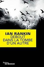 [Rankin, Ian] Debout dans la tombe d'un autre.  Debout10