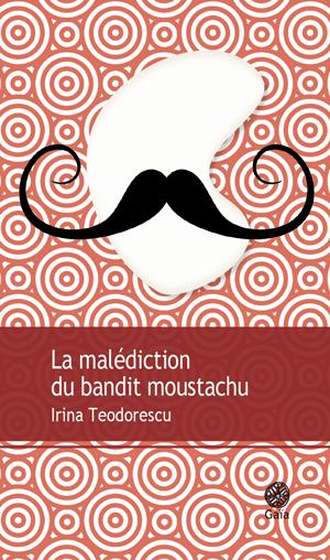 [Téodorescu, Irina] La malédiction du bandit moustachu Maledi10