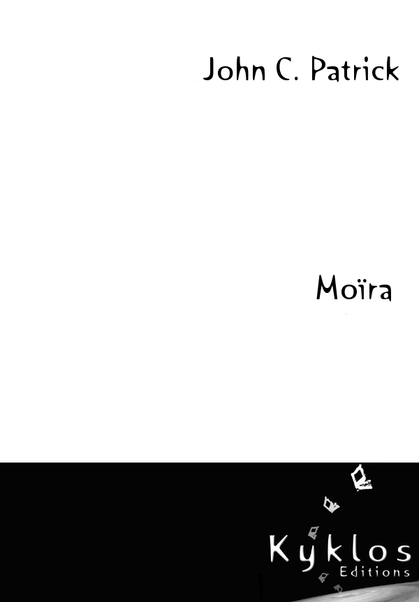 [Editions Kyklos] Moïra de John C. Patrick 97829111