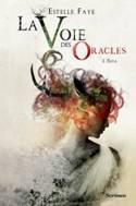 [Editions Scrineo] La Voie des Oracles - Tome 1: Thya d'Estelle Faye. Image010
