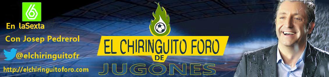 EL CHIRINGUITO FORO DE JUGONES