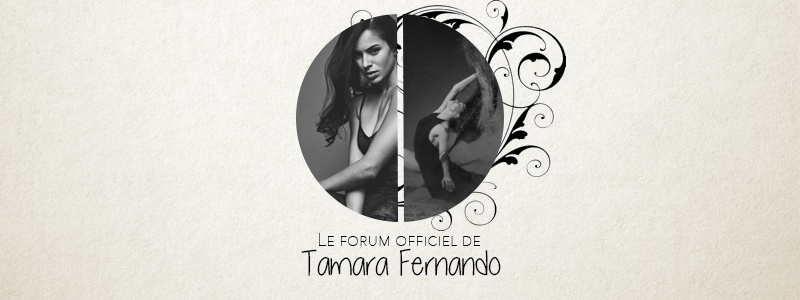 Tamara Fernando - Le forum officiel