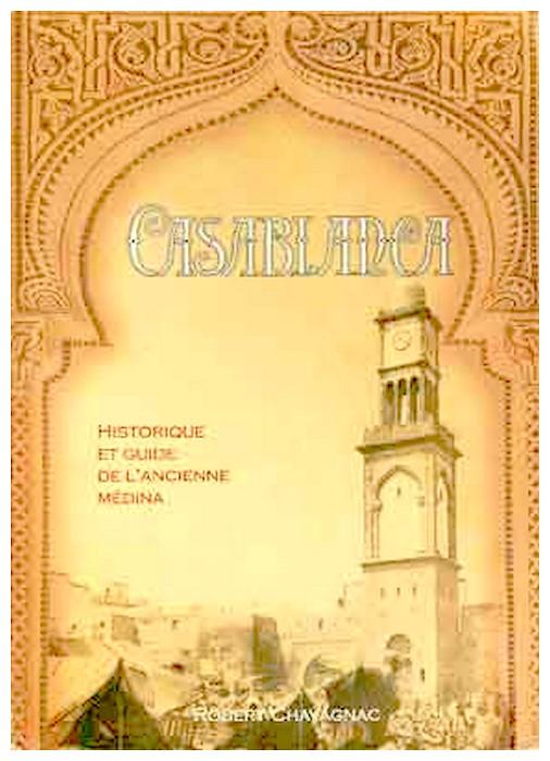 CHAVAGNAC Robert: CASABLANCA, historique et guide de l'ancienne médina A_a_ch10