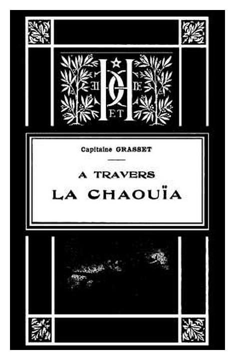 GRASSET (Capitaine ) : A travers la Chaouïa ( 1907-1908 ) A_a_gr10