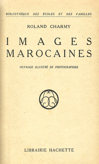 Roland CHARMY : Images marocaines. (1935) A_imag10