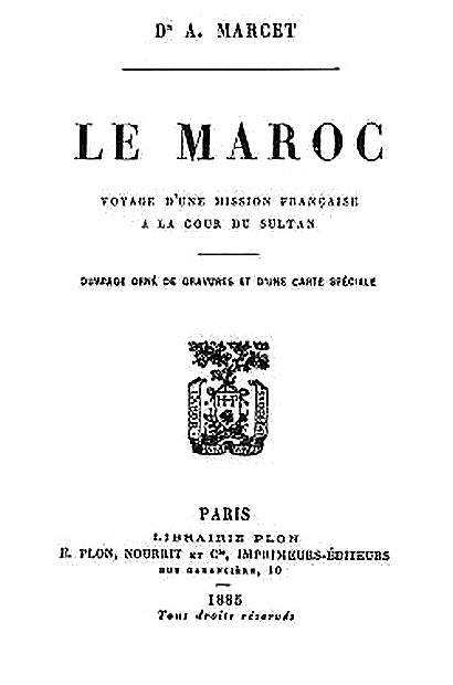 MARCET A. (docteur) : Le Maroc, voyage d'une mission française à la cour du Sultan  Marcet10