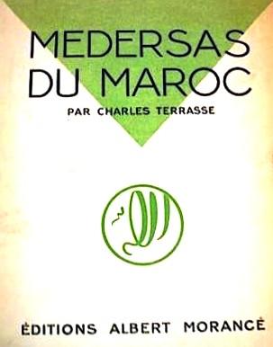 TERRASSE Charles : MEDERSAS DU MAROC Meders10