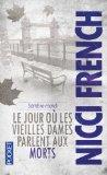 [French, Nicci] Le jour où les vieilles  dames parlent aux morts Nicci10