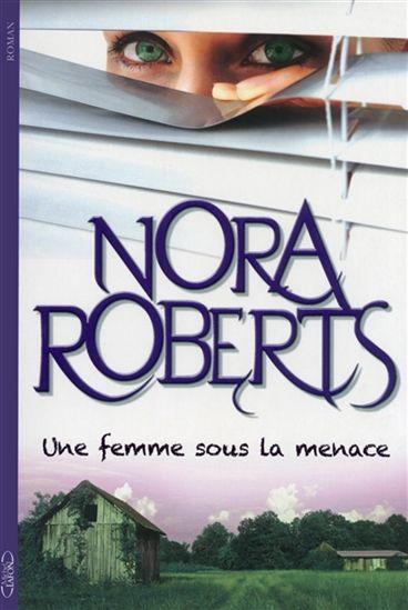 [Roberts, Nora] Une femme sous la menace 13839210