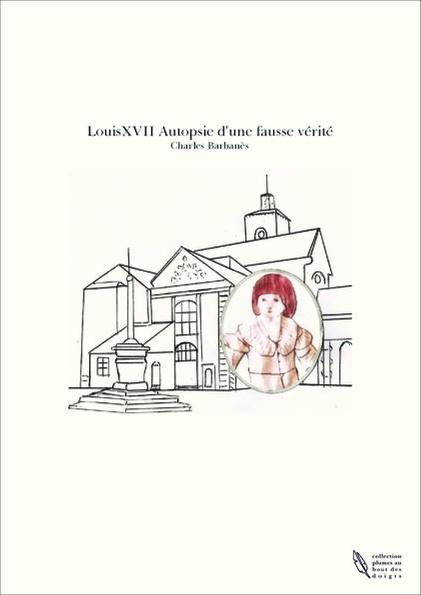 Louis XVII est-il mort au Temple ? - Page 4 Couv-p10