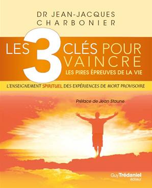 Les 3 clés pour vaincre les pires épreuves de la vie  Jean-Jacques Charbonier Ob_0ac10