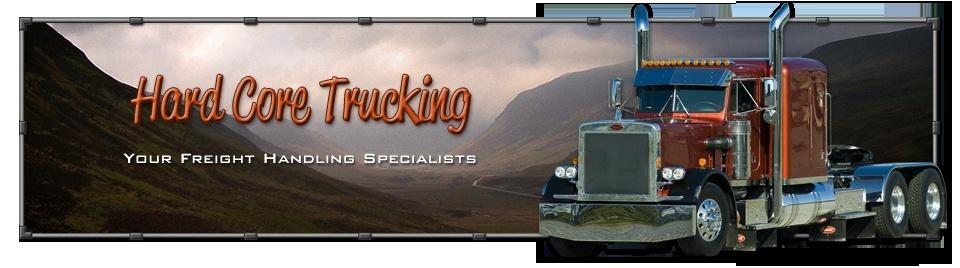 Hard Core Trucking