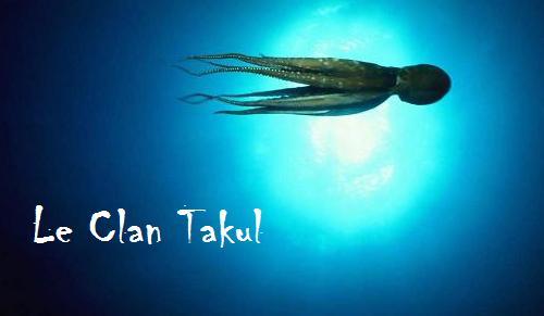 Le Clan Takul Poulpo11