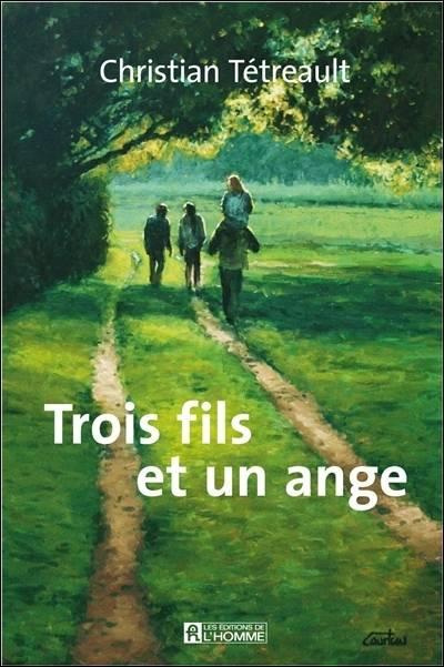 [Tétreault, Christian] Trois fils et un ange 19131411