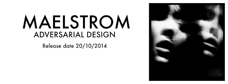 [ZONE 19] MAELSTROM - ADVERSARIAL DESIGN EP (2014.10.20) 10658610