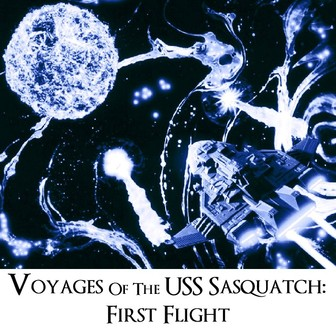 USS Sasquatch: First Flight Available Now! 34302312