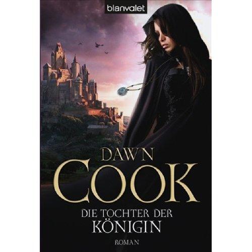 """Dawn Cook - """"Königin-Reihe"""" Tochte10"""