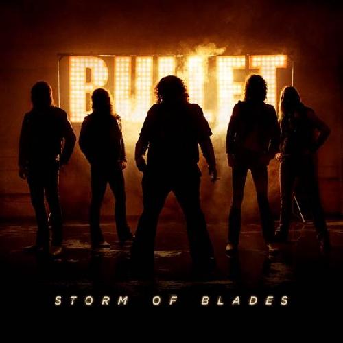 "BULLET   ""Storm Of Blades""  (Hard/Heavy - SEPT 2014) Bullet10"
