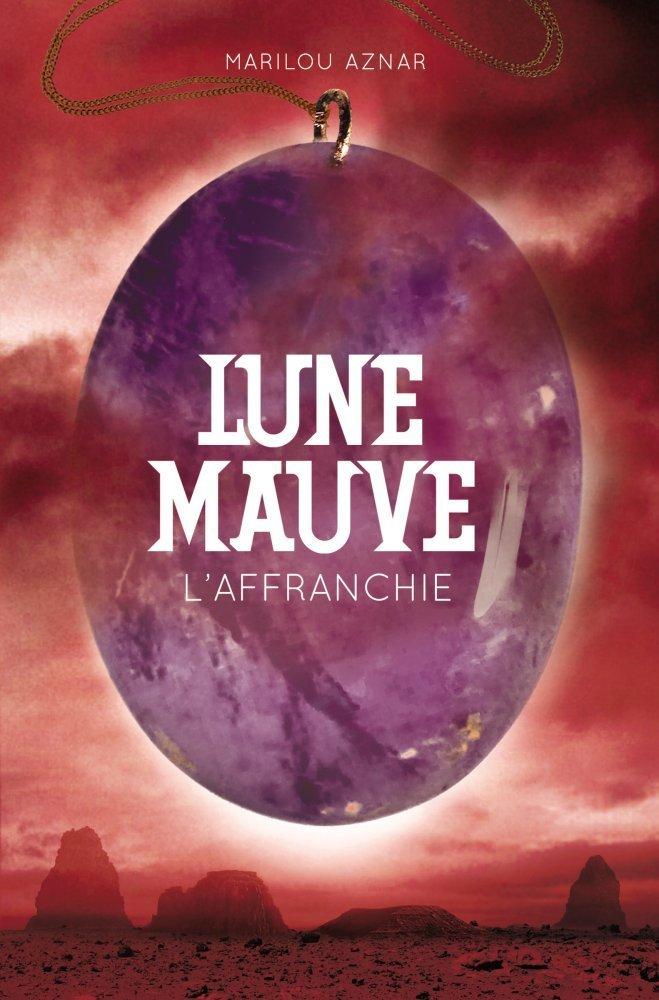 AZNAR Marilou - LUNE MAUVE - Tome 3 : L'affranchie 61uem410