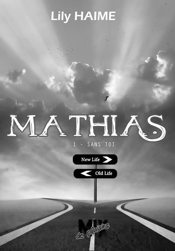 HAIME Lily - MATHIAS - Tome 1 : Sans Toi  Mathia10