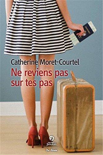 MORET-COURTEL Catherine : Ne reviens pas sur tes pas 51dxu910