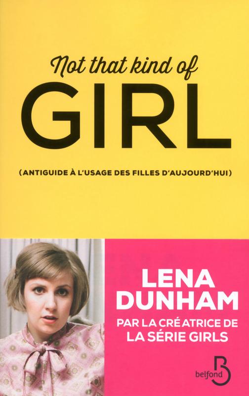 DUNHAM Lena : Not that kind of girl 97827119