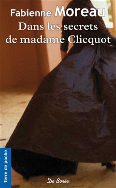 MOREAU Fabienne : Dans les secrets de Madame Clicquot I-gran11