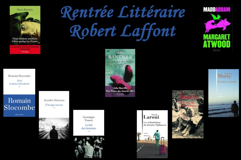 Rentrée Littéraire 2014 Robert Laffont / Julliard Montag10