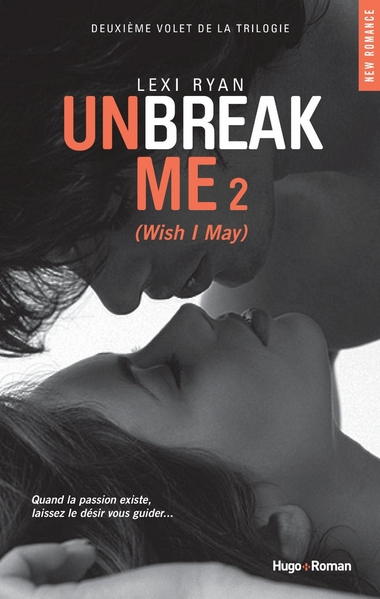 RYAN Lexi - Unbreak Me - Tome 2 : Wish I May Wish_i10