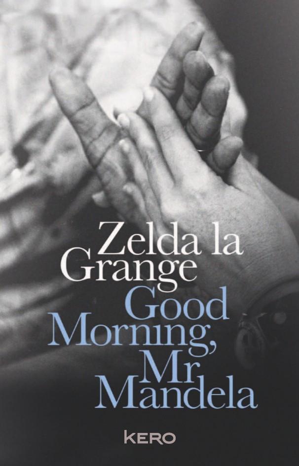 LA GRANGE Zelda : Good Morning, Mr Mandela Zelda10