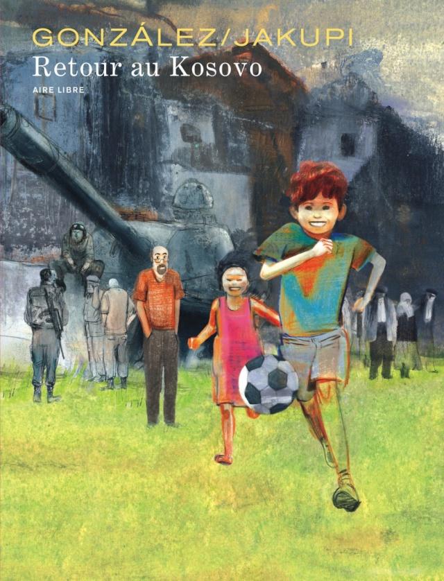 Retour au Kosovo, de Gonzalez et Jakupi (Aire Libre - Dupuis) Nkzf8o10