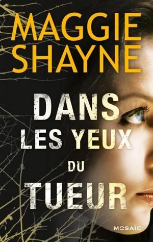 Maggie Shayne - Rachel de Luca - Tome 1 : Dans les yeux du tueur de Maggie Shayne Dans_l10