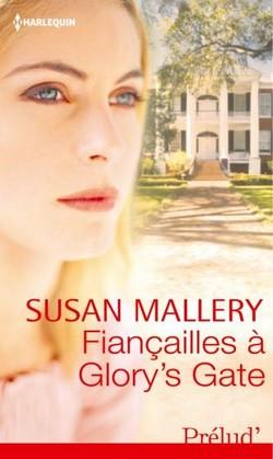 Série Glory's Gate - Tome 1: Fiançailles à Glory's Gate de Susan Mallery Fianaa10